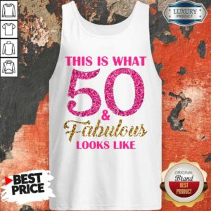 Premium This Is What 50 And Fabulous Looks Like Tank Top