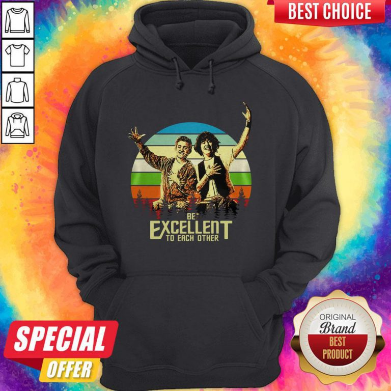 Pretty Bill And Ted Be Excellent To Each Other Vintage Hoodie