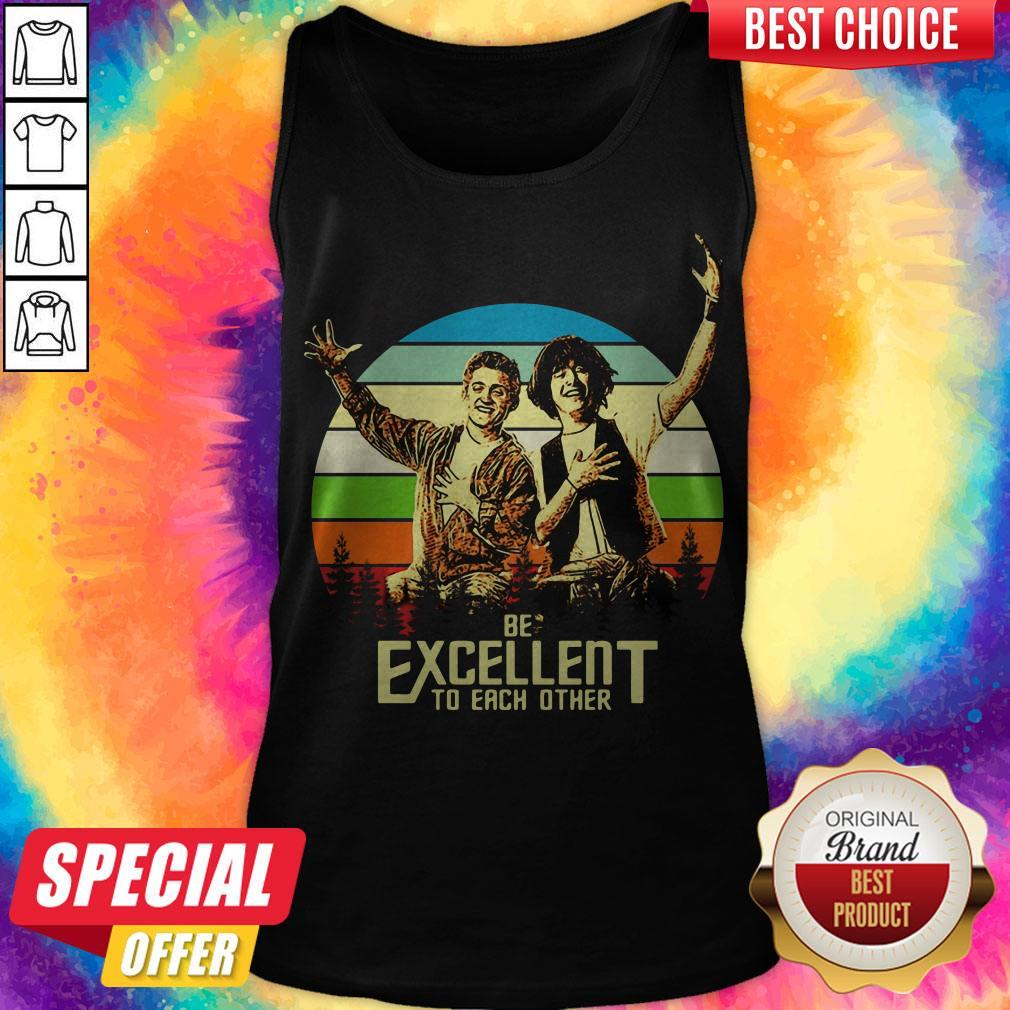 Pretty Bill And Ted Be Excellent To Each Other Vintage Tank Top