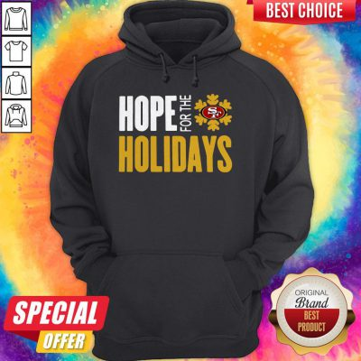 Pretty Hope For THe Holiday San Francisco 49ers 2020 Hoodie