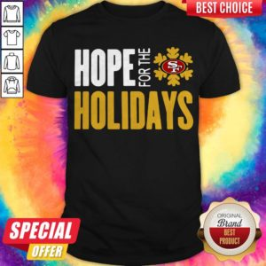 Pretty Hope For THe Holiday San Francisco 49ers 2020 Shirt