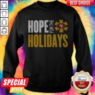 Pretty Hope For THe Holiday San Francisco 49ers 2020 Sweatshirt