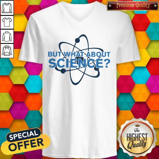 Science Made But What About Science V-neck