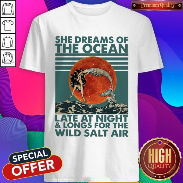 She Dreams Of The Ocean Late At Night And Longs For The Wild Salt Air Moon Vintage Shirt