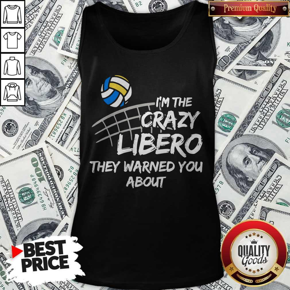 Sport Volleyball I'm The Crazy Libero They Warned You About Tank Top