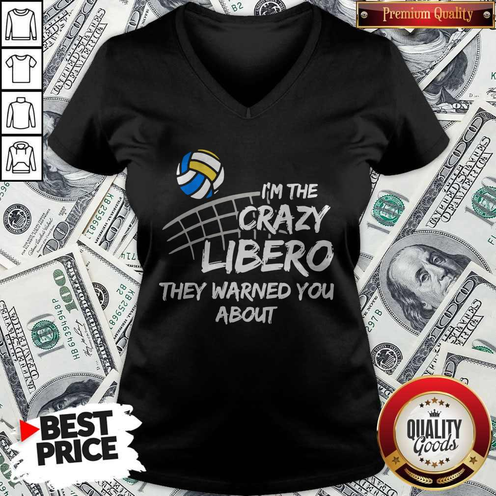 Sport Volleyball I'm The Crazy Libero They Warned You About V-neck