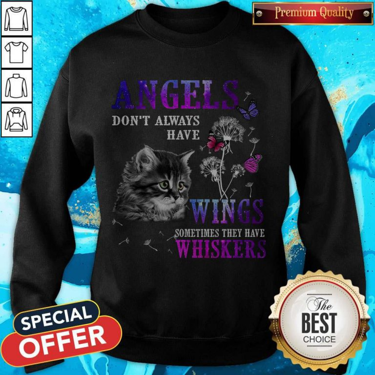 Beauty Angles Don't Always Have Wings Sometimes They Have Whiskers Sweatshirt