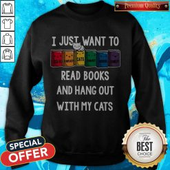 Colorful I Just Want To Read Books And Hang Out With My Cats Sweatshirt