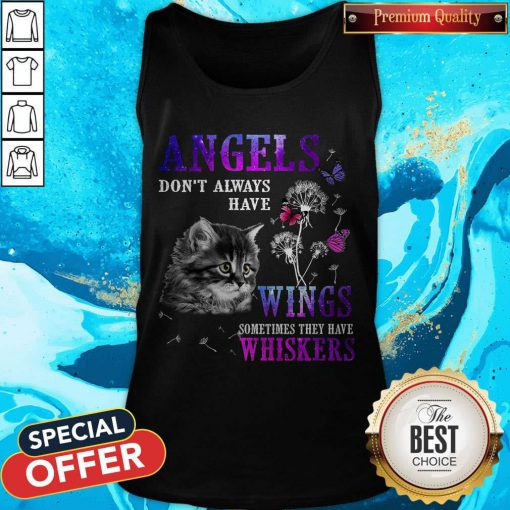 Beauty Angles Don't Always Have Wings Sometimes They Have Whiskers Tank Top