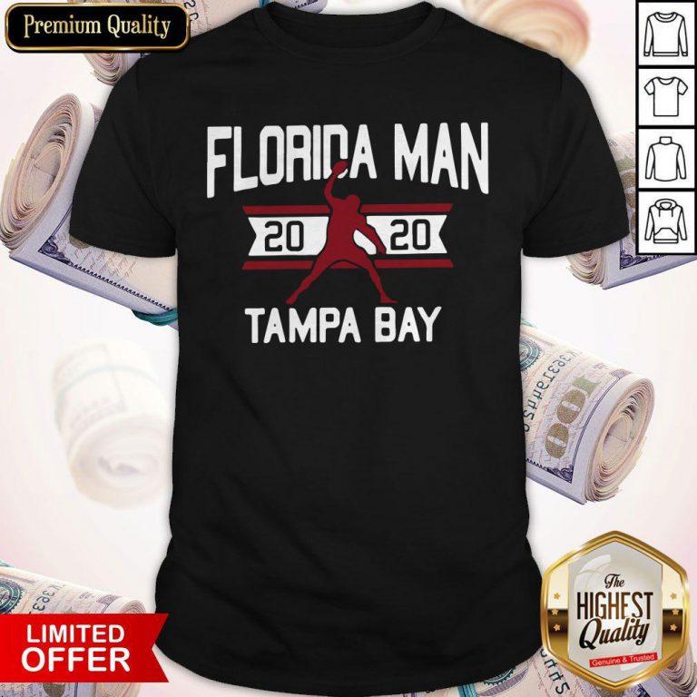 Top Florida Man 2020 Tampa Bay Shirt