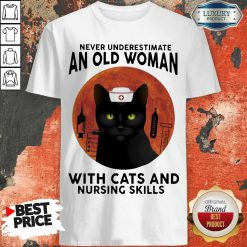 Top Never Underestimate An Old Woman With Cats And Nursing Skills Moon Shirt