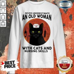 Top Never Underestimate An Old Woman With Cats And Nursing Skills Moon Sweatshirt