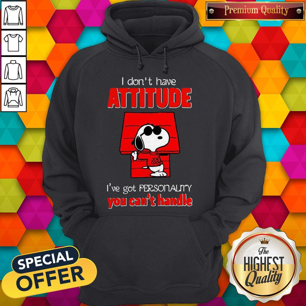Top Snoopy Joe Cool Attitude I've Got Personality You Can't Handle Hoodie