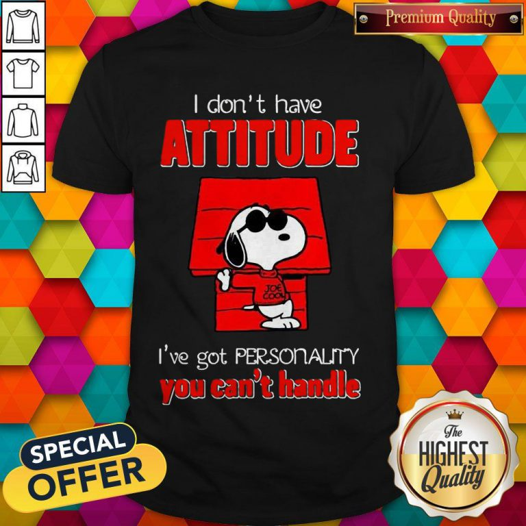 Top Snoopy Joe Cool Attitude I've Got Personality You Can't Handle Shirt