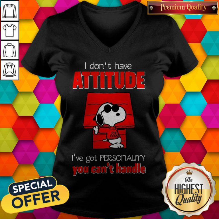 Top Snoopy Joe Cool Attitude I've Got Personality You Can't Handle V-neck