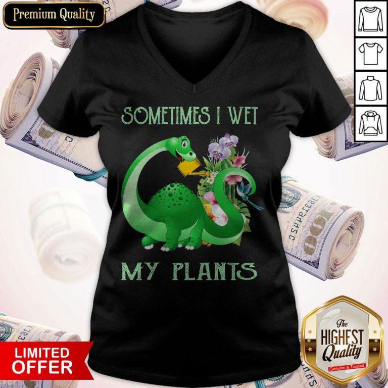 Top Sometimes I Wet My Plants V-neck