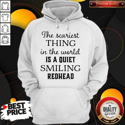 Top The Scariest Thing In The World Is A Quiet Smiling Hoodie