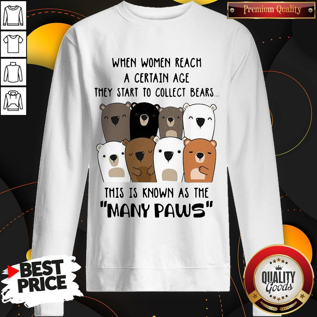 Top When Women Reach A Certain Age They Start To Collect Bears Sweatshirt