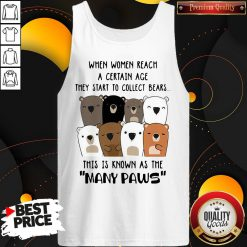 Top When Women Reach A Certain Age They Start To Collect Bears Tank top