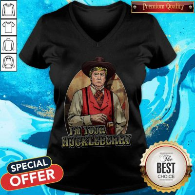 Best Donal Trump I'm Your Huckleberry V-neck