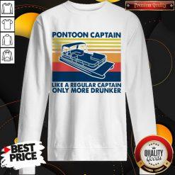 Vintage Pontoon Captain Like A Regular Captain Only More Drunker Sweatshirt