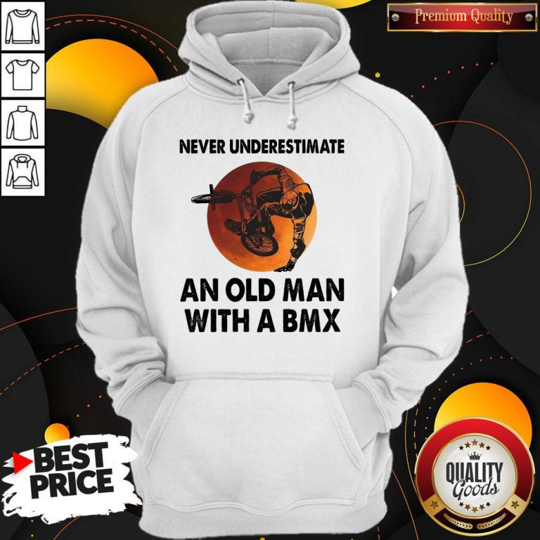 Cute Never Underestimate An Old Man With A Bmx Hoodie