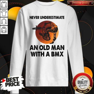 Cute Never Underestimate An Old Man With A Bmx Sweatshirt