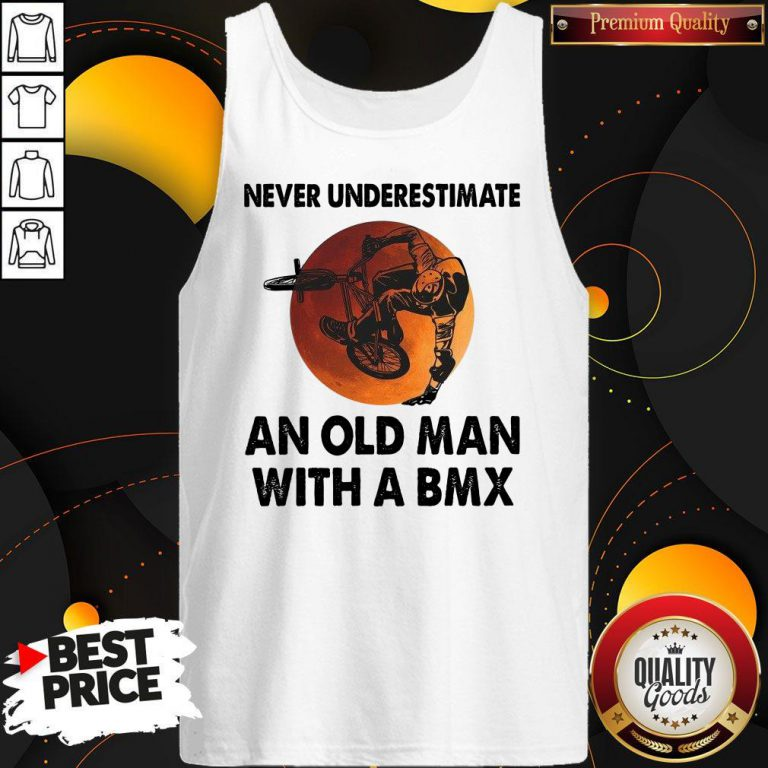 Cute Never Underestimate An Old Man With A Bmx Tank Top