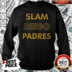 Cute San Diego Padres-SLAM DIEGO Sweatshirt