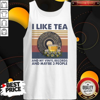 Funny I Like Tea And My Vinyl Records And Maybe 3 People Vintage Retro Tank top