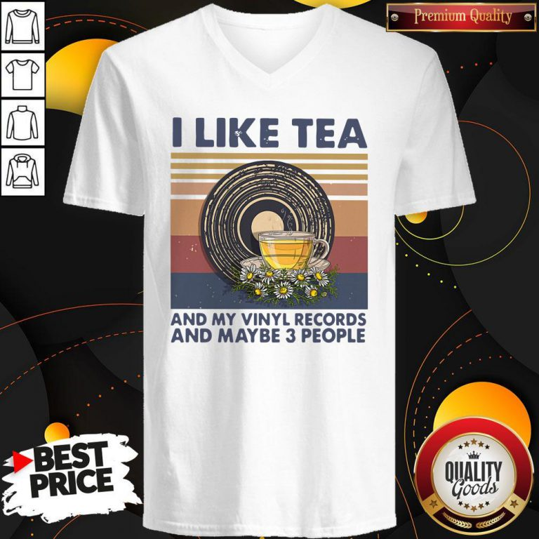 Funny I Like Tea And My Vinyl Records And Maybe 3 People Vintage Retro V-neck