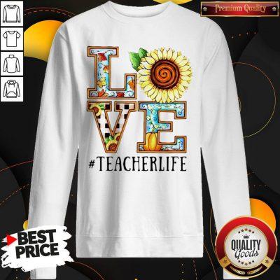 Love Sunflower #Teacherlife Sweatshirt