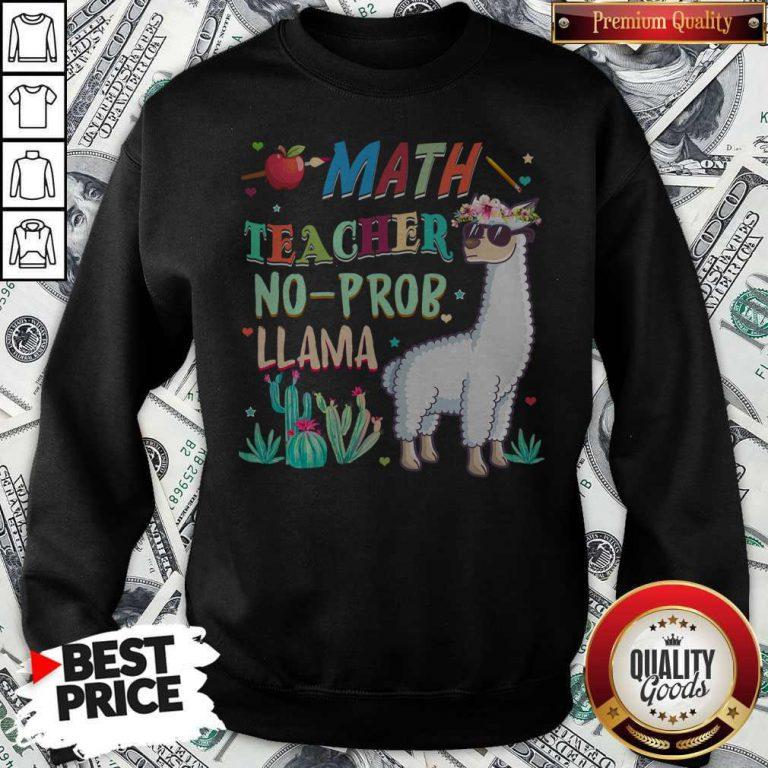 Math Teacher Shirt Llama Back To First Day Of School Gift T Sweatshirt