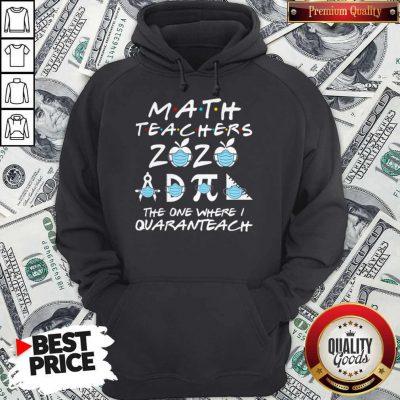 Math Teachers 2020 The One Where I Quaranteach Coronavirus Hoodie