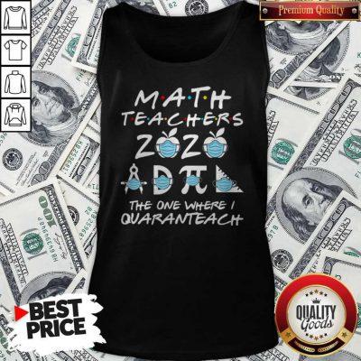 Math Teachers 2020 The One Where I Quaranteach Coronavirus Tank Top