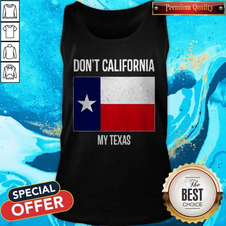 Nice Don_t California My Texas Flag Tank Top