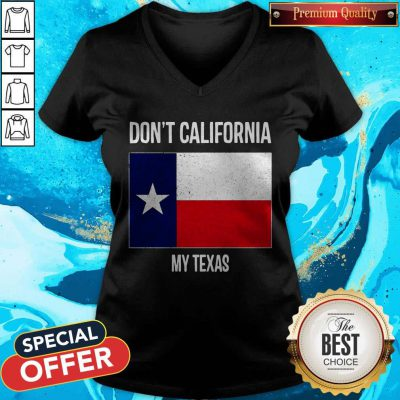 Nice Don_t California My Texas Flag V-neck