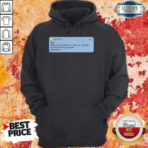 Nice Messages God When You Cry To Me I Hear You I Will Free You From All Of Your Troubles Hoodie
