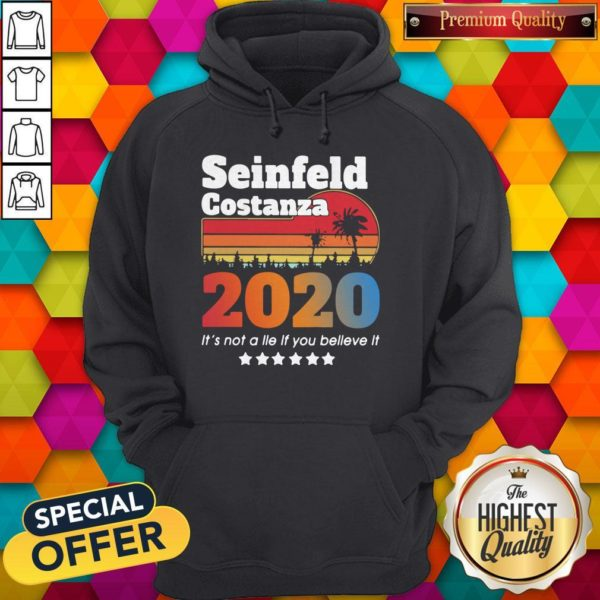 Nice Seinfeld Costanza 2020 It's Not A Lie If You Believe ItNice Seinfeld Costanza 2020 It's Not A Lie If You Believe It Vintage Hoodie Vintage Hoodie