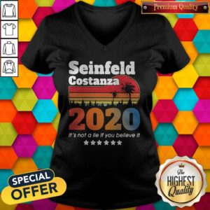 Nice Seinfeld Costanza 2020 It's Not A Lie If You Believe It Vintage V-neck