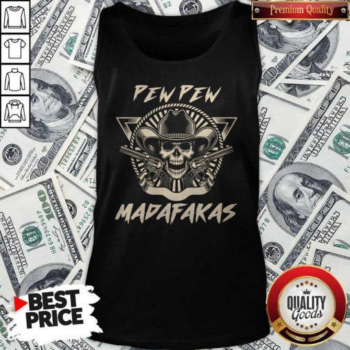 Nice Skull Pew Pew Madafakas Tank Top