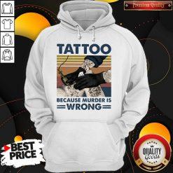 Nice Tattoo Because Murder Is Wrong Vintage Retro Hoodie