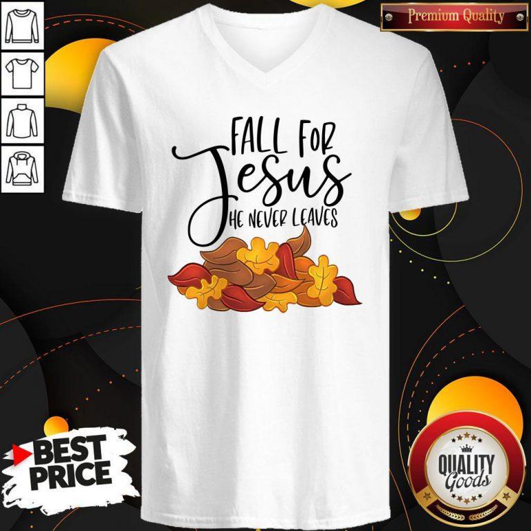 Official Fall For Jesus He Never Leaves V-neck