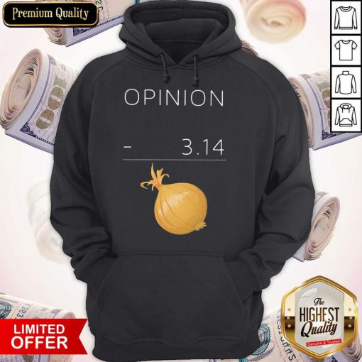 Official Opinion 3 14 Onion Hoodie