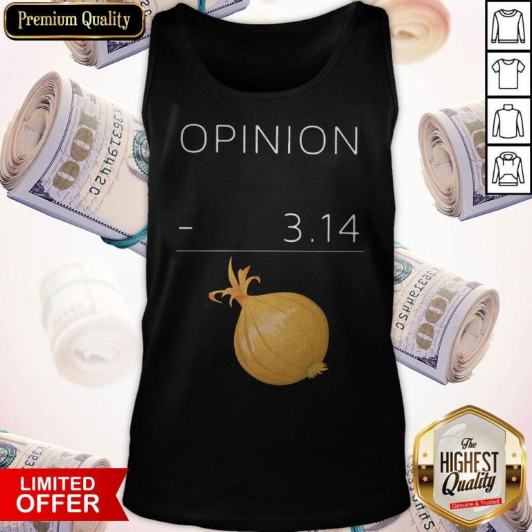 Official Opinion 3 14 Onion Tank top
