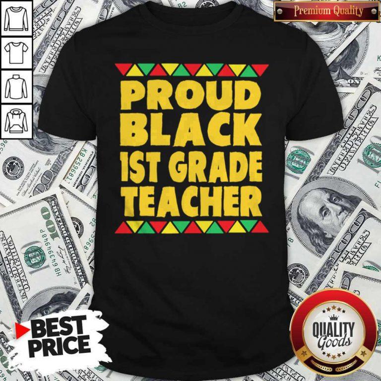 Official Proud Black 1st Grade Teacher Shirt