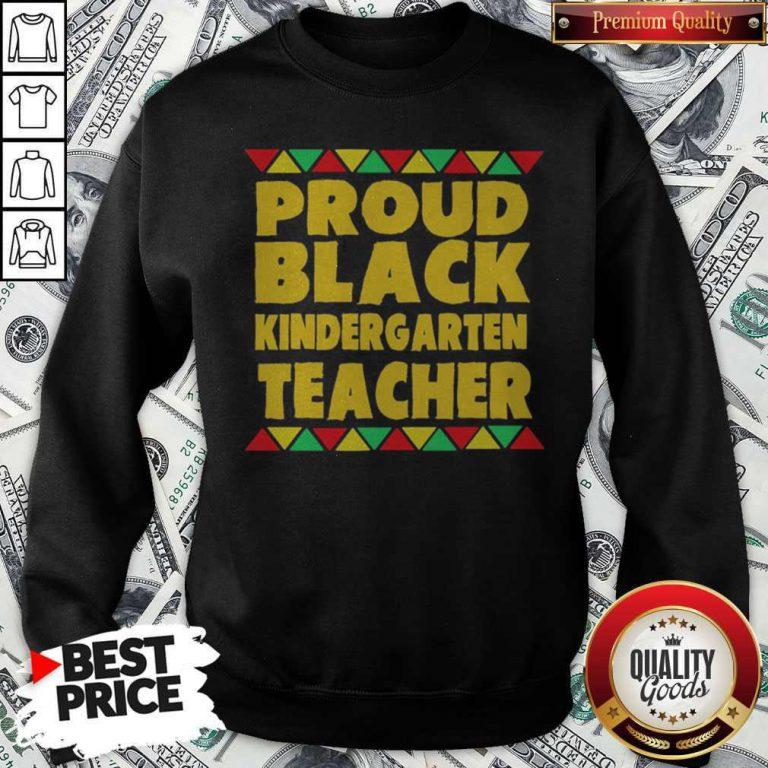 Official Proud Black Kinder Garten Teacher Sweatshirt