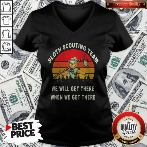 Original Sloth Scouting Team We Will Get There When We Get There Vintage Retro V-neck