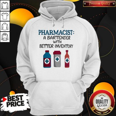Perfect Pharmacist A Bartender With Better Inventory Hoodie
