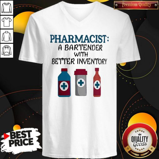 Perfect Pharmacist A Bartender With Better Inventory V-neck